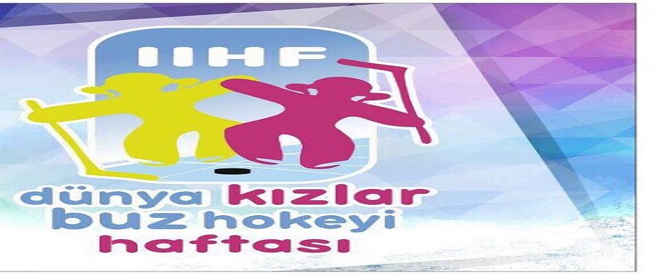 Dünya Kızlar Buz Hokeyi Günü için bu yıl  İstanbul'dayız...