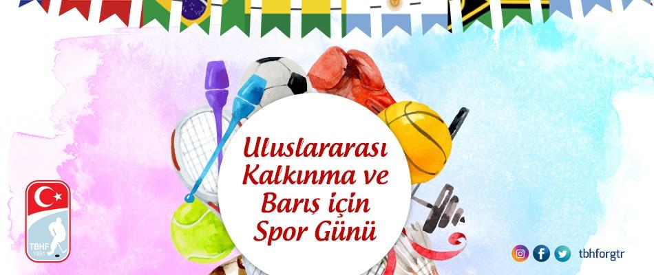 Kalkınma ve Barış için Uluslararası Spor Günü Kutlu Olsun