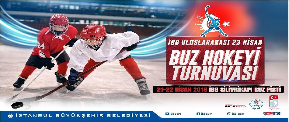 İBB Uluslararası 23 Nisan Buz Hokeyi Turnuvası Başlıyor